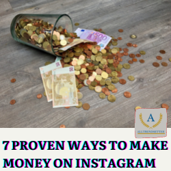 7 PROVEN WAYS TO MAKE MONEY ON INSTAGRAM
