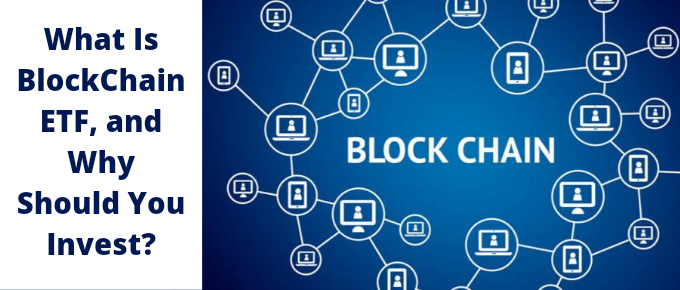 What is Blockchain ETF, and Why Should You Invest?