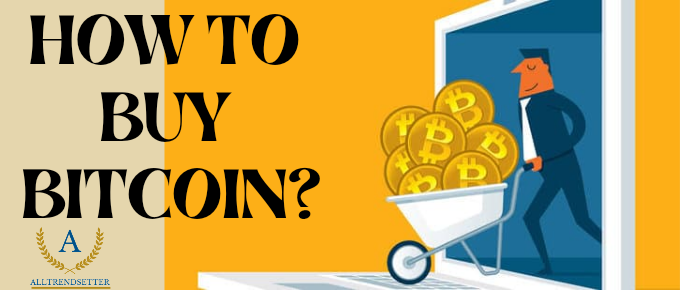 How To Buy Bitcoin? Answer Of All Doubts