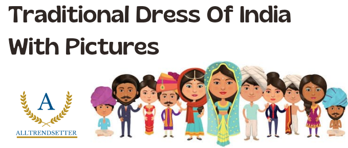 Traditional Dress Of India With Pictures