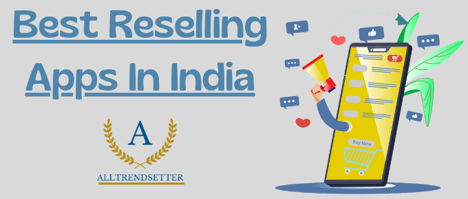 Best reselling apps in India
