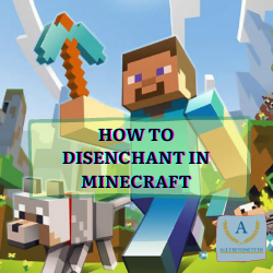 HOW TO DISENCHANT IN MINECRAFT