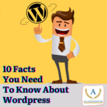 10 Facts You Need To Know About WordPress