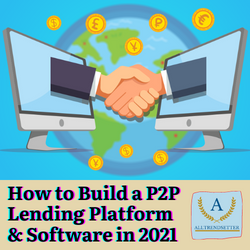 How to Build a P2P Lending Platform & Software in 2021